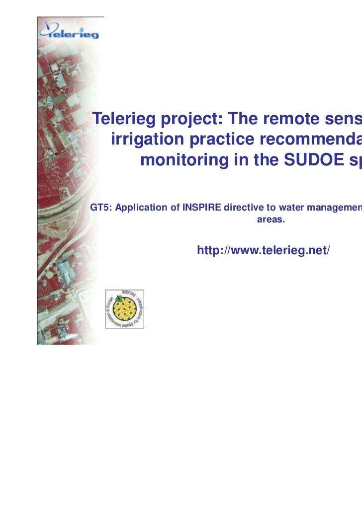 Telerieg project: The remote sensing use for  irrigation practice recommendation and       monitoring in the SUDOE space.G...