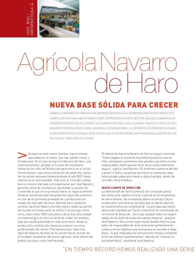 CASO REAL: HORTOFRUTÍCULA  16  Agrícola Navarro  de Haro  nueva base sólida para crecer Agrícola Navarro de Haro es una em...