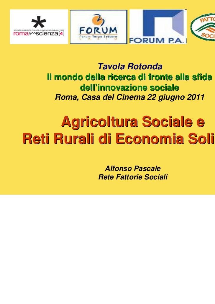 Tavola Rotonda   Il mondo della ricerca di fronte alla sfida          dell'innovazione sociale     Roma, Casa del Cinema 2...