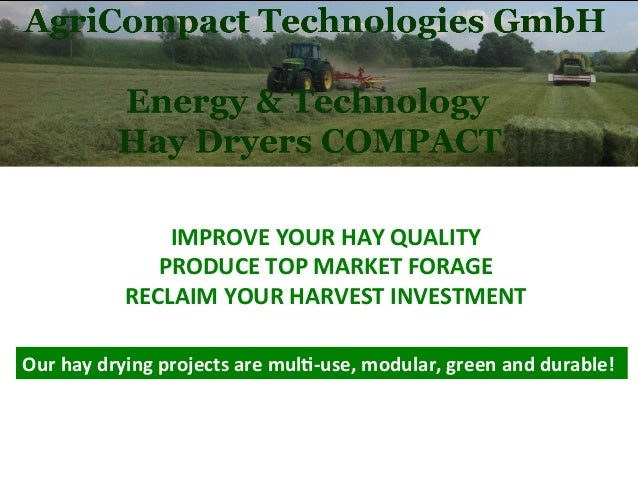 Our  hay  drying  projects  are  mul5-‐use,  modular,  green  and  durable!   IMPROVE  YOUR  HAY...