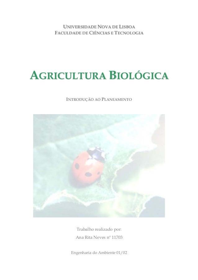 UNIVERSIDADE NOVA DE LISBOA  FACULDADE DE CIÊNCIAS E TECNOLOGIA  AGRICULTURA BIOLÓGICA  INTRODUÇÃO AO PLANEAMENTO  Trabalh...