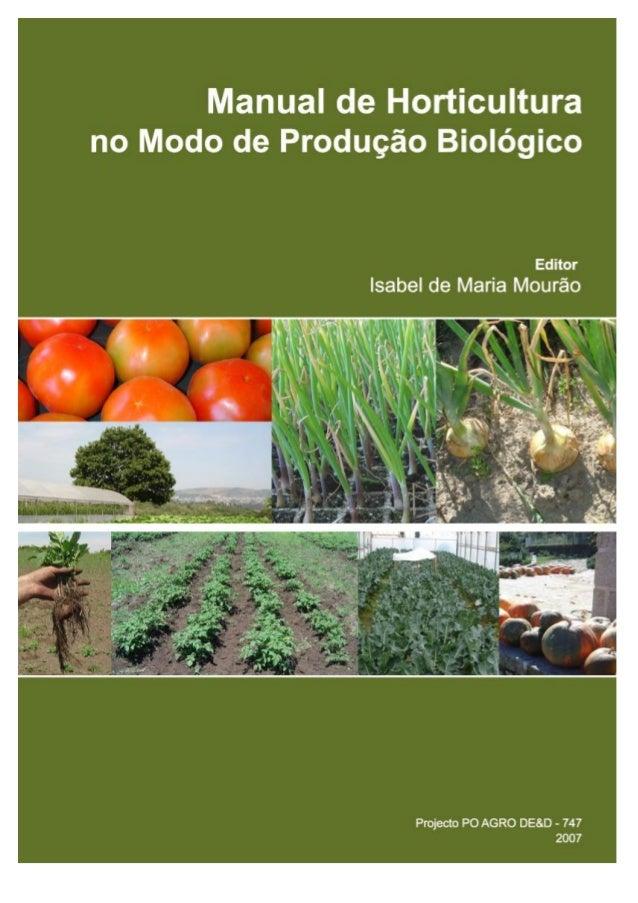 Ficha técnica Título: Manual de Horticultura no Modo de Produção Biológico Edição e Distribuição: Escola Superior Agrária ...