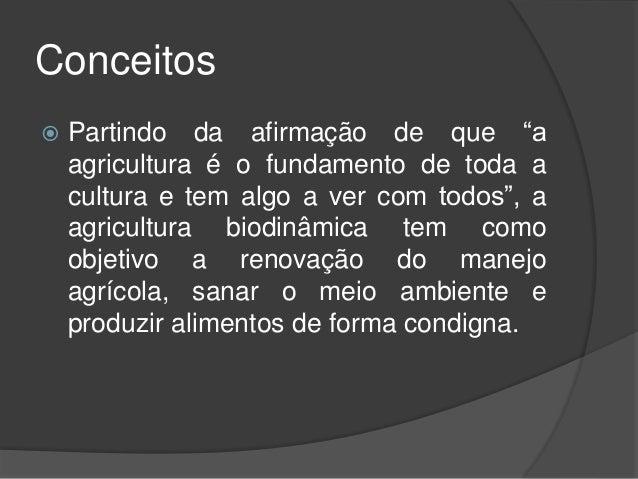 """Conceitos  Partindo da afirmação de que """"a agricultura é o fundamento de toda a cultura e tem algo a ver com todos"""", a ag..."""
