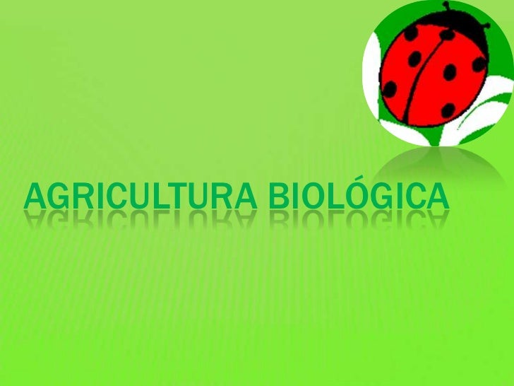 Agricultura Biológica<br />