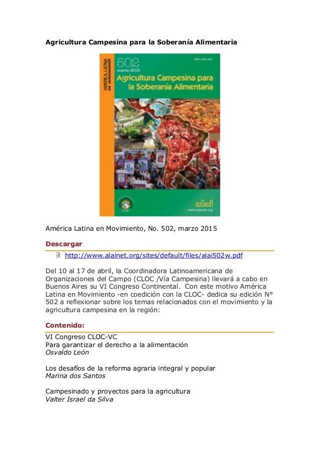 Agricultura Campesina para la Soberanía Alimentaria América Latina en Movimiento, No. 502, marzo 2015 Descargar http://www...