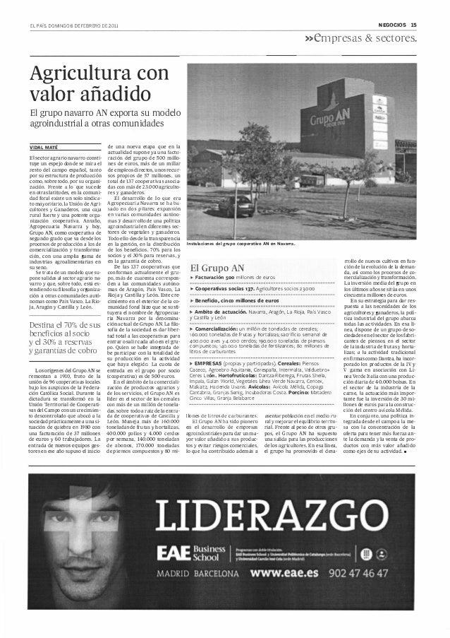NEGOCIOS  EL PAÍS. DOMINGO 6 DE FEBRERO DE 2011  15  »en1presas & sectores.  Agricultura con valor añadido El grupo navarr...