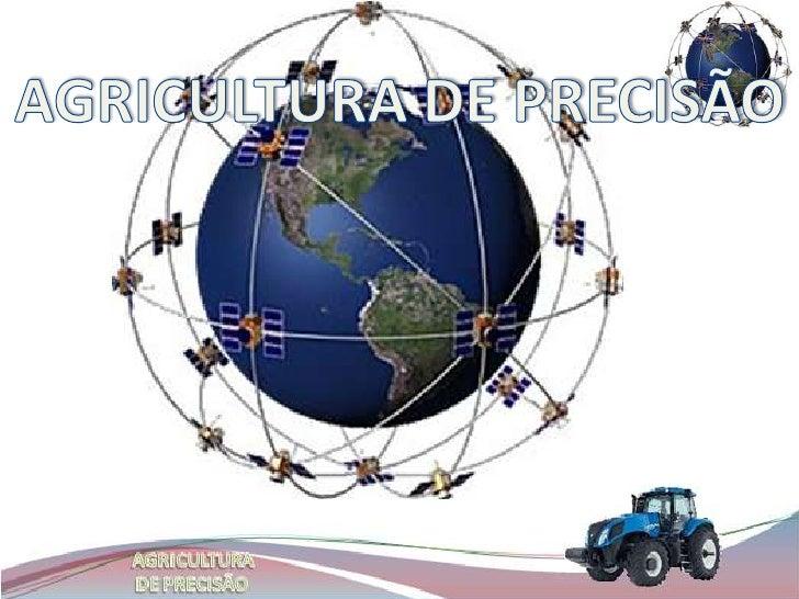 • Princípios da agricultura de precisão;• Aumento populaçãoDemanda;• Mapeamento da propriedade;• Quantidade de insumos;