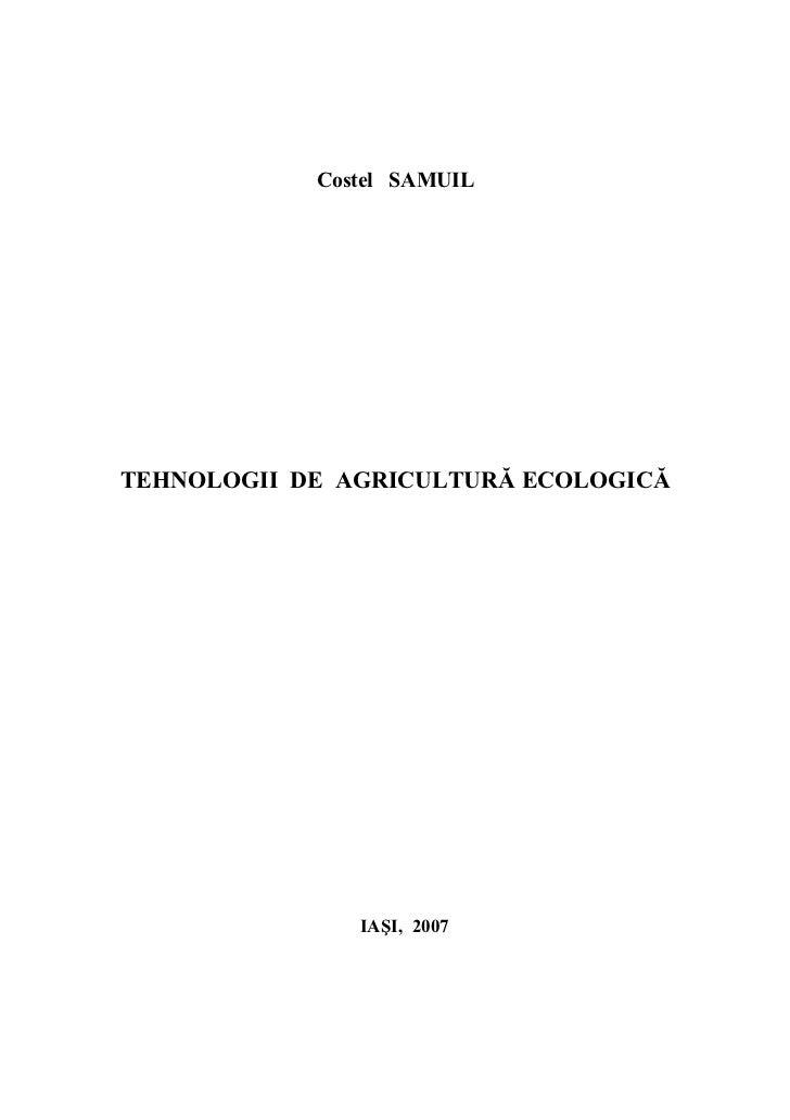 Costel SAMUILTEHNOLOGII DE AGRICULTURĂ ECOLOGICĂ               IAŞI, 2007
