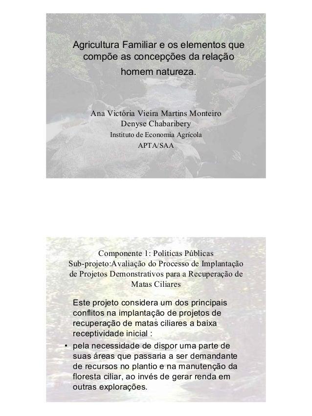 1 Agricultura Familiar e os elementos que compõe as concepções da relação homem natureza. Ana Victória Vieira Martins Mont...