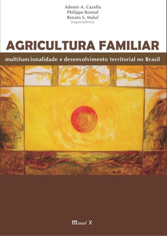 Copyright © by Ademir A. Cazella, Philippe Bonnal, Renato S. Maluf (orgs.) et alii, 2009 Direitos desta edição reservados ...