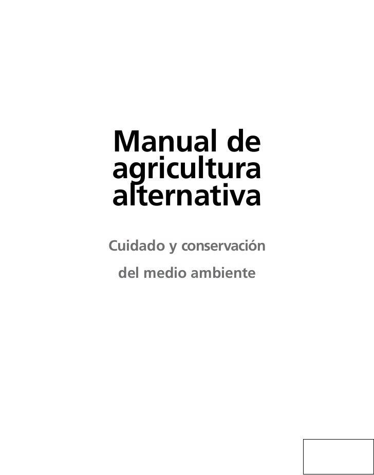 Manual deagriculturaalternativaCuidado y conservación del medio ambiente