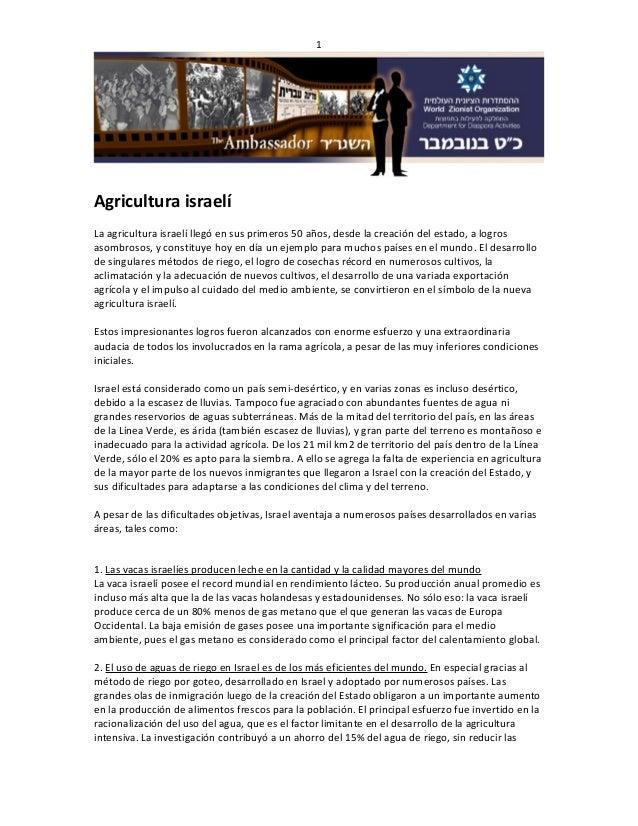 1  Agricultura israelí  La agricultura israelí llegó en sus primeros 50 años, desde la creación del estado, a logros  asom...