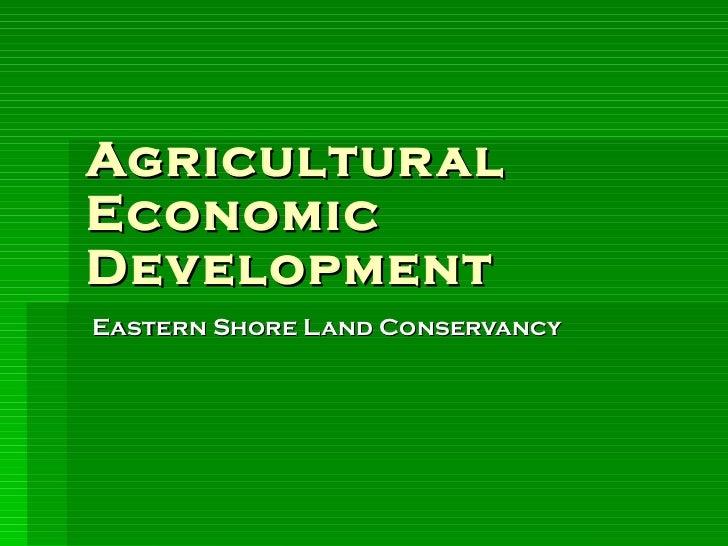 Agricultural  Economic Development Eastern Shore Land Conservancy