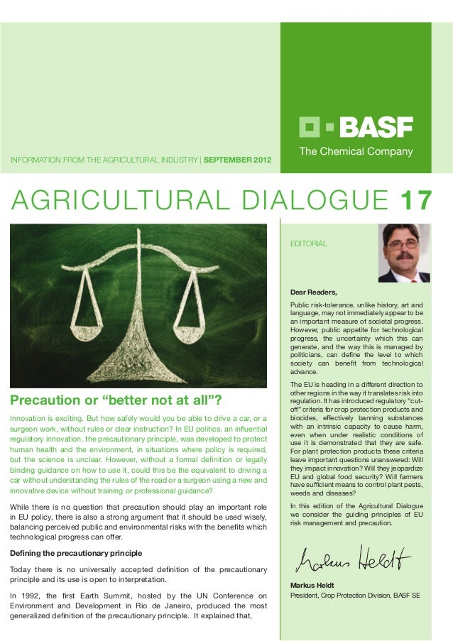 "AGRICULTURAL DIALOGUE 17 INFORMATION FROM THE AGRICULTURAL INDUSTRY | SEPTEMBER 2012 Precaution or ""better not at all""? re..."
