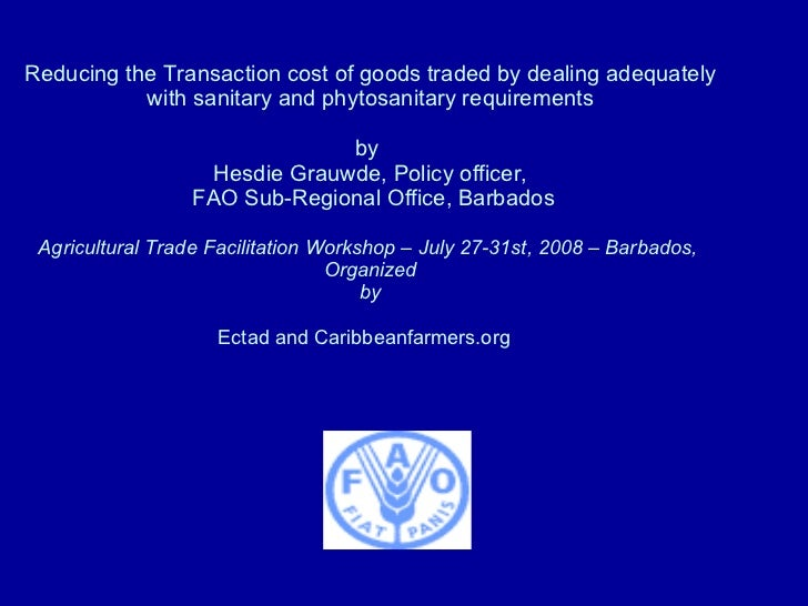 Reducing the Transaction cost of goods traded by dealing adequately with sanitary and phytosanitary requirements by  Hesdi...