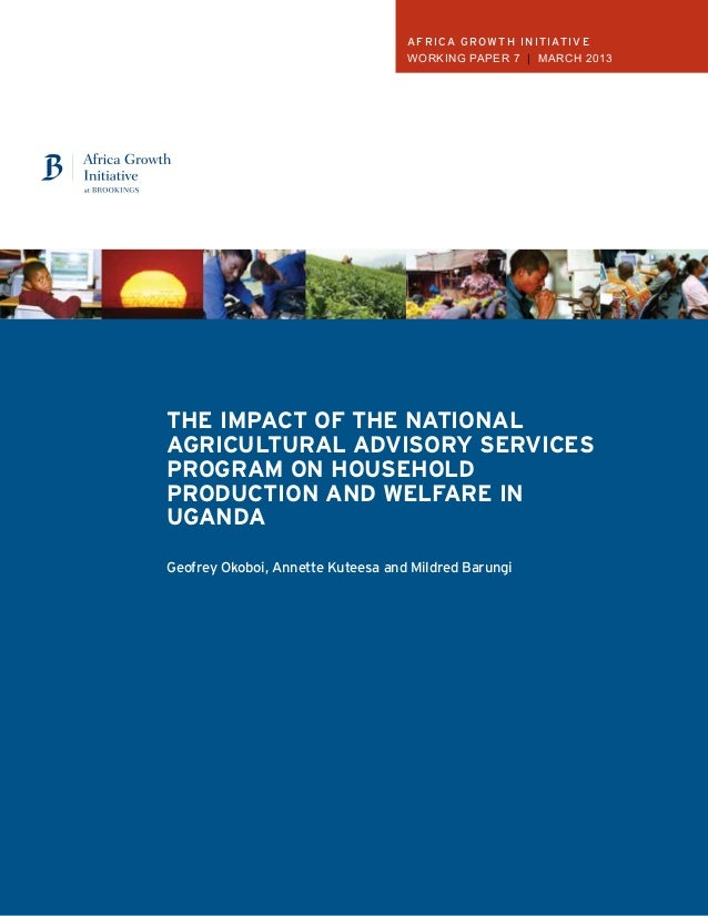 africa growth initiative Working Paper 7 | March 2013  The impact of the national agricultural advisory services Program o...