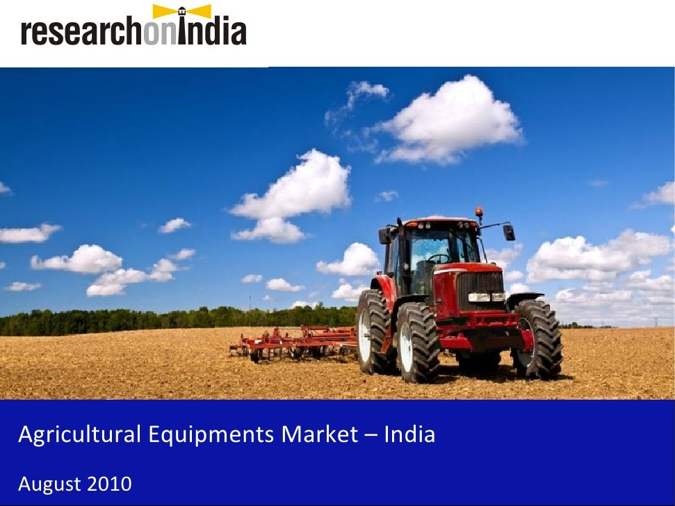 Agricultural Equipments Market – India August 2010