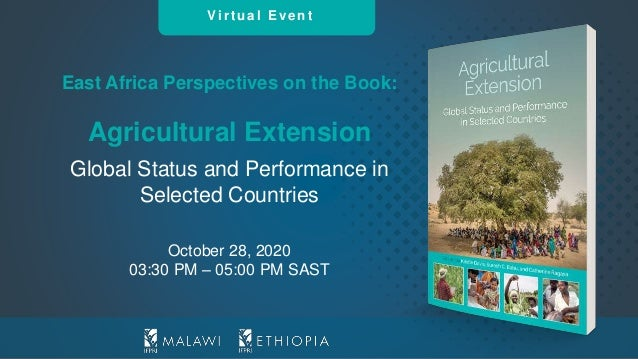 Virt ual Event East Africa Perspectives on the Book: Agricultural Extension Global Status and Performance in Selected Coun...