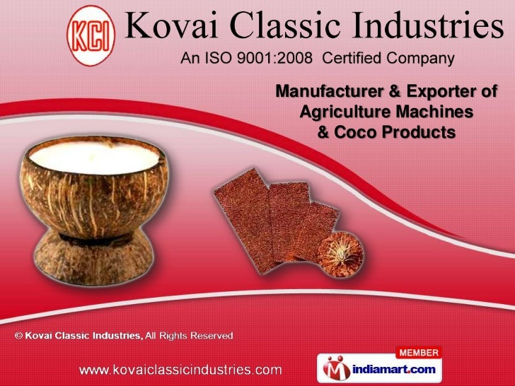 Manufacturer & Exporter of  Agriculture Machines    & Coco Products