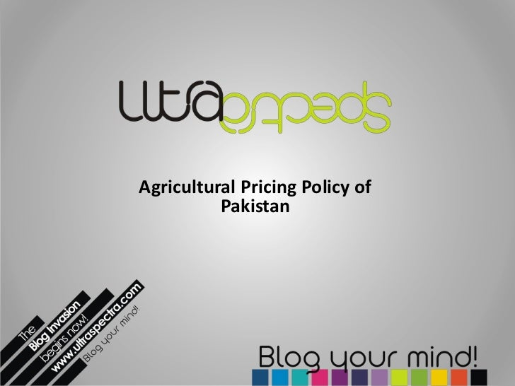 Agricultural Pricing Policy of          Pakistan