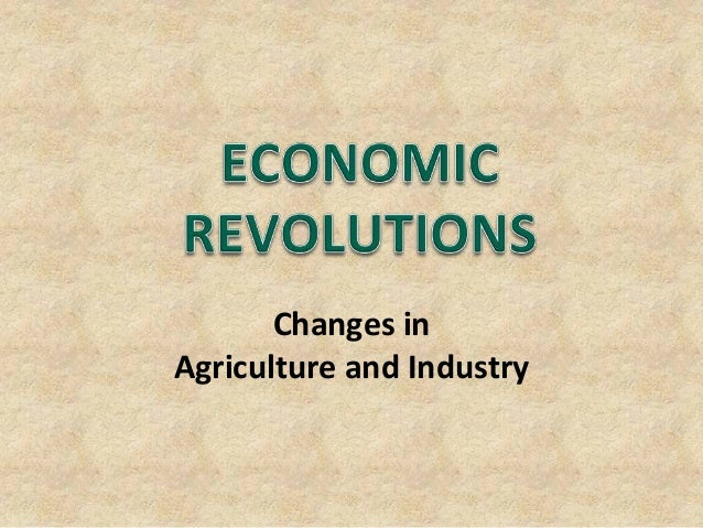 Changes inAgriculture and Industry