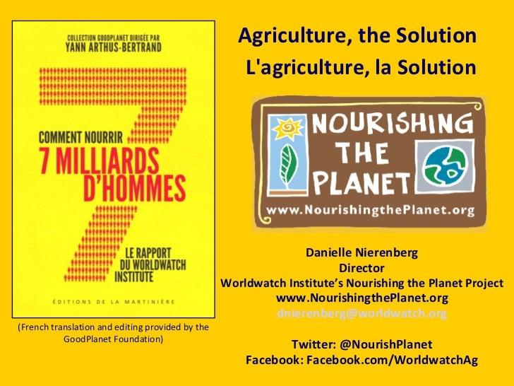 Danielle Nierenberg Director Worldwatch Institute's Nourishing the Planet Project www.NourishingthePlanet.org [email_addre...