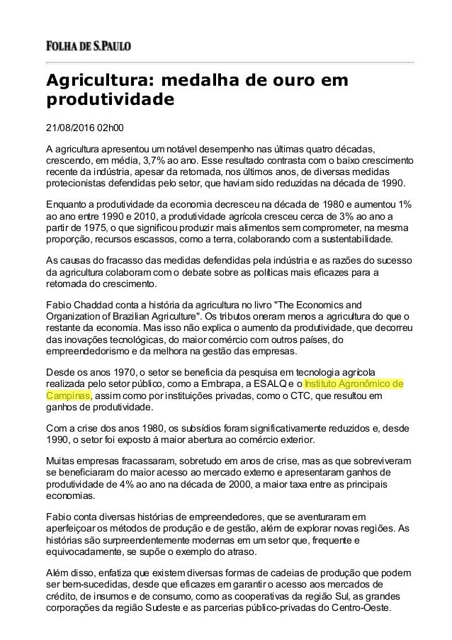 Agricultura: medalha de ouro em produtividade 21/08/2016 02h00 A agricultura apresentou um notável desempenho nas últimas ...