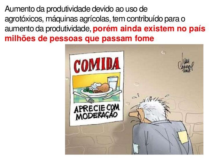 Aumento da mecanização e do uso de agrotóxicosocorre, principalmente, nas lavouras de cana-de-açúcar, café, laranja e às  ...