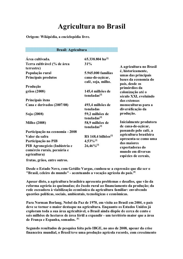 Agricultura no BrasilOrigem: Wikipédia, a enciclopédia livre.                    Brasil: AgriculturaÁrea cultivada.       ...