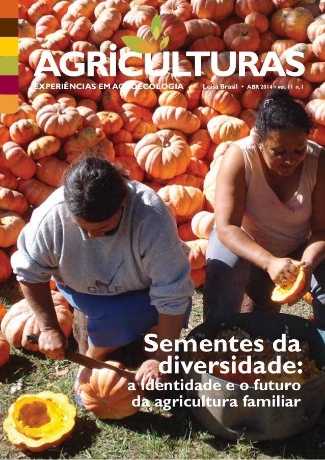 EXPERIÊNCIAS EMAGROECOLOGIA • Leisa Brasil • ABR 2014 • vol. 11 n. 1  Sementes da  diversidade:  a identidade e o futuro  ...