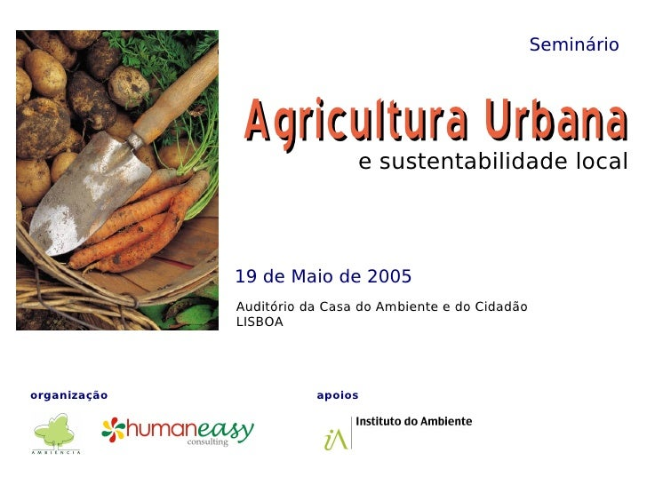 Seminário                  Agricultura Urbana                                e sustentabilidade local                  19 ...
