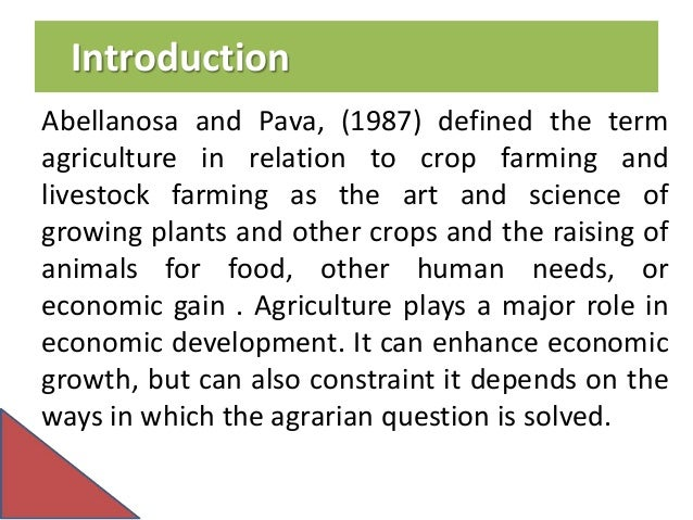 the role of agriculture in the The socio-economic context: the role of agriculture in developing countries 21 in this section, we briefly review the economic and demographic evidence which guided our deliberations in the 1999 report on the use of gm crops in developing countries we considered possibilities for the improvement of agricultural.