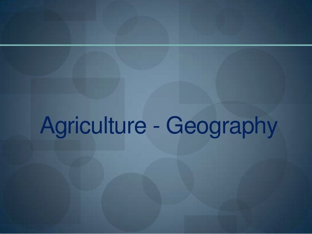 Agriculture - Geography