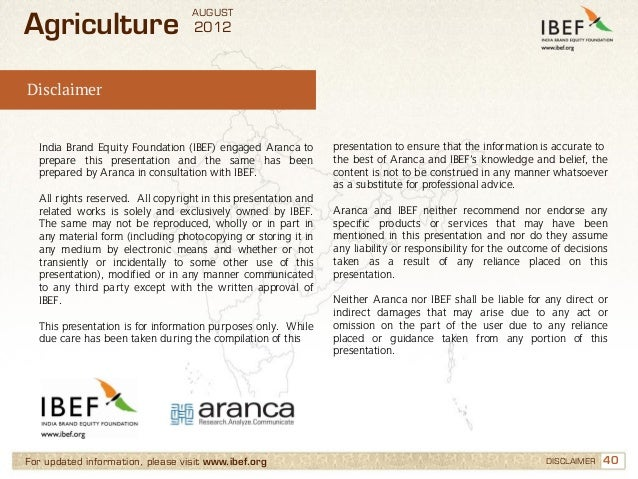 AUGUSTAgriculture                        2012Disclaimer  India Brand Equity Foundation (IBEF) engaged Aranca to        pre...