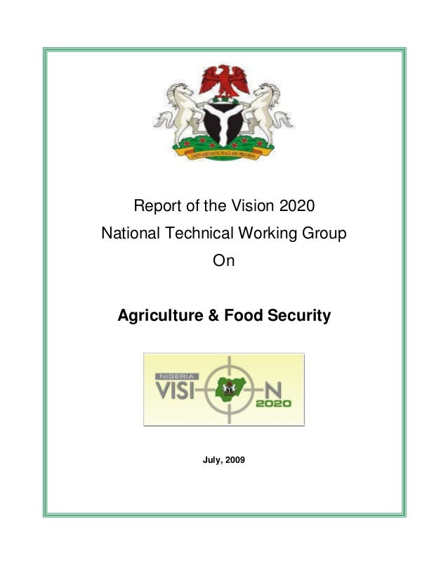 Report of the Vision 2020National Technical Working Group               On  Agriculture & Food Security             July, ...
