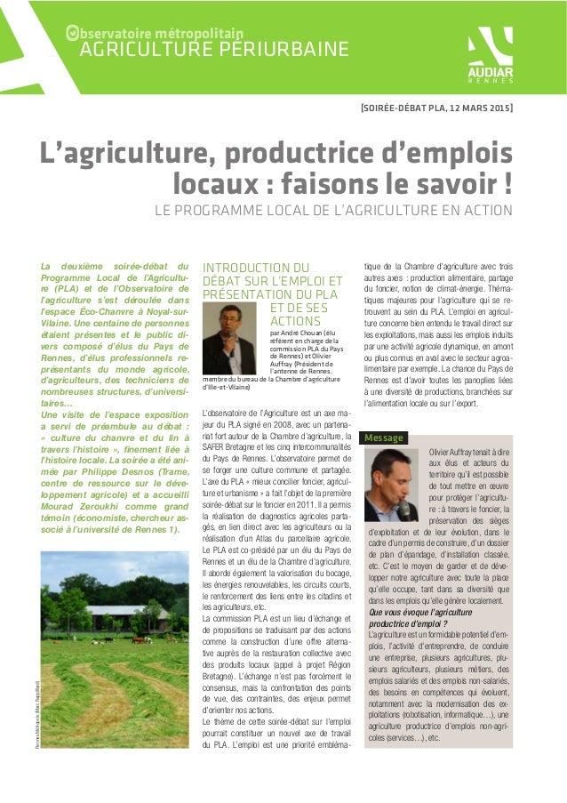 RennesMétropole(MarcRappilliard) La deuxième soirée-débat du Programme Local de l'Agricultu- re (PLA) et de l'Observatoire...