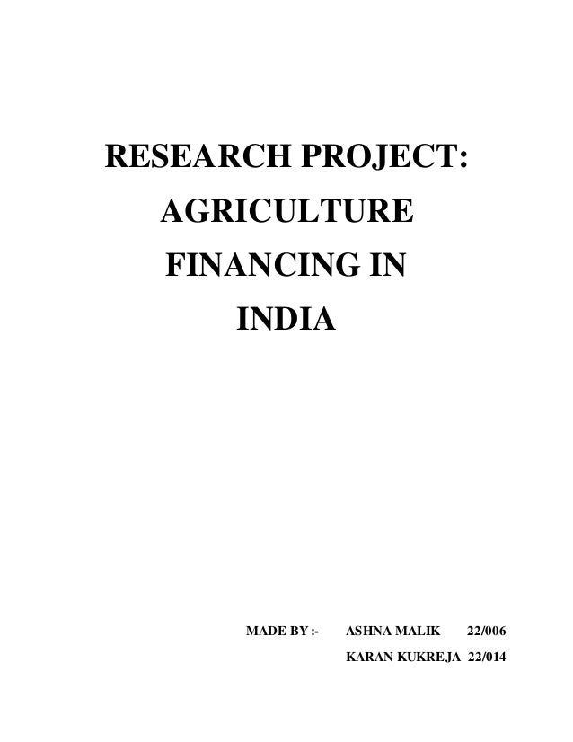 research papers on agriculture finance in india The contribution of agriculture and its allied sectors to india's gdp stood at 139% during 2013 research papers dissertation writing inadequate finance.