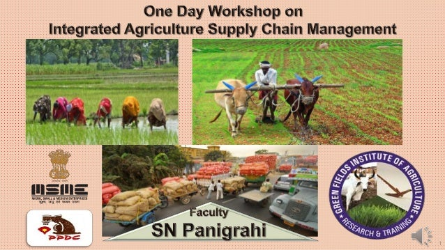 #Integrated Agriculture Supply Chain Management # By SN Panigrahi Slide 1