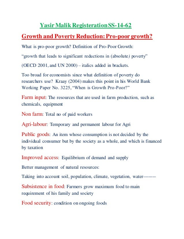 YasirMalik RegisterationSS-14-62 Growth and Poverty Reduction:Pro-poorgrowth? What is pro-poor growth? Definition of Pro-P...