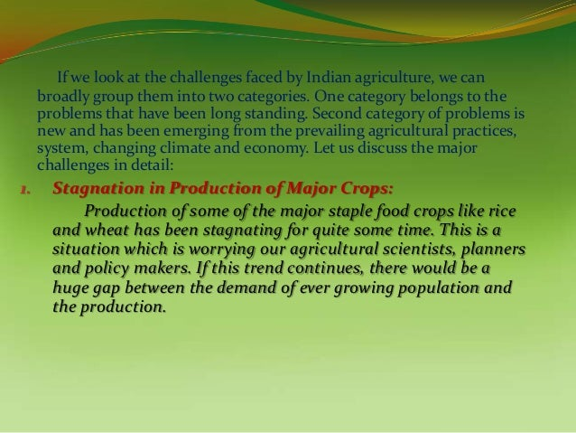 major problems faced by indian agriculture Problems of the rural poor in india - future perspective  of rural life in india, and despite major structural changes in credit institutions and forms of rural .