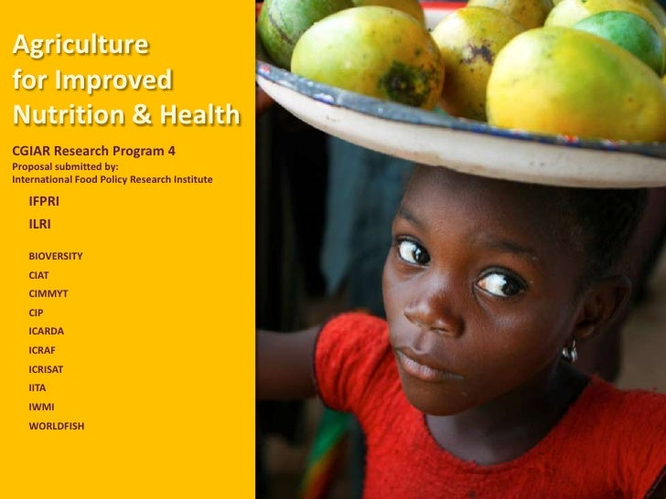 Agriculturefor ImprovedNutrition & HealthCGIAR Research Program 4Proposal submitted by:International Food Policy Research ...