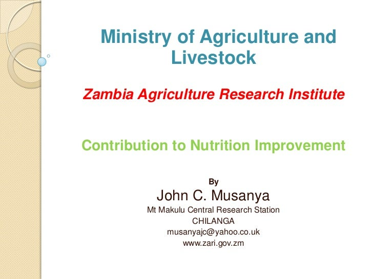 Ministry of Agriculture and          LivestockZambia Agriculture Research InstituteContribution to Nutrition Improvement  ...