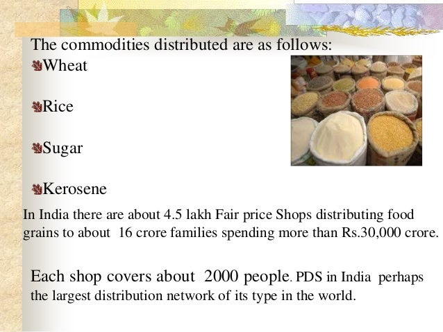 food security and public distribution system Targeting of the public distribution system (pds), a programme of food security  that provides a minimum quantity of cereals at subsidized prices, has resulted in .