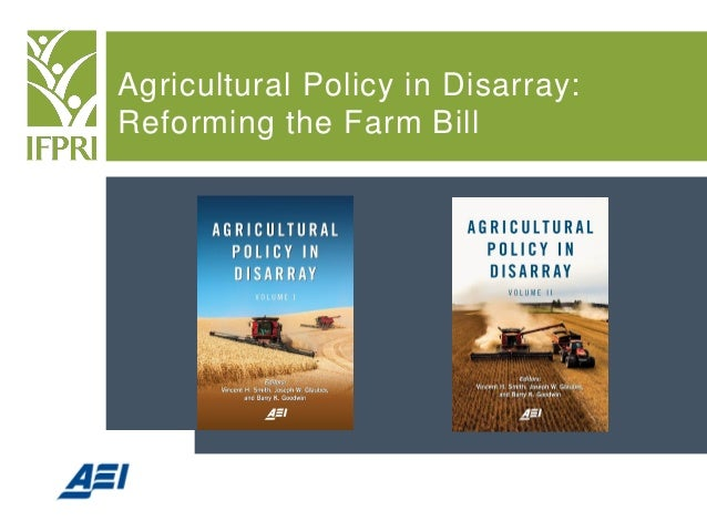 Agricultural Policy in Disarray: Reforming the Farm Bill