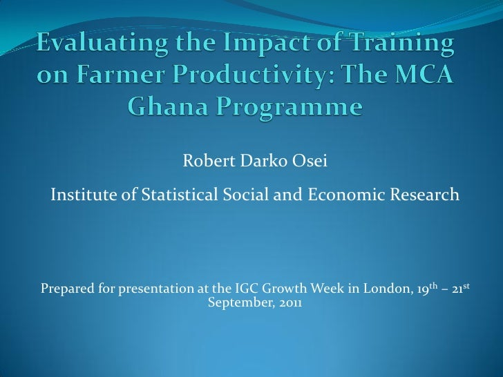 Robert Darko Osei Institute of Statistical Social and Economic ResearchPrepared for presentation at the IGC Growth Week in...