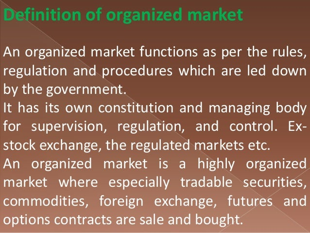 organized marketing of agricultural commodities in Agriculture marketing: types of agricultural markets in india and their classification agriculture markets, wholesale market, retail market, fairs.
