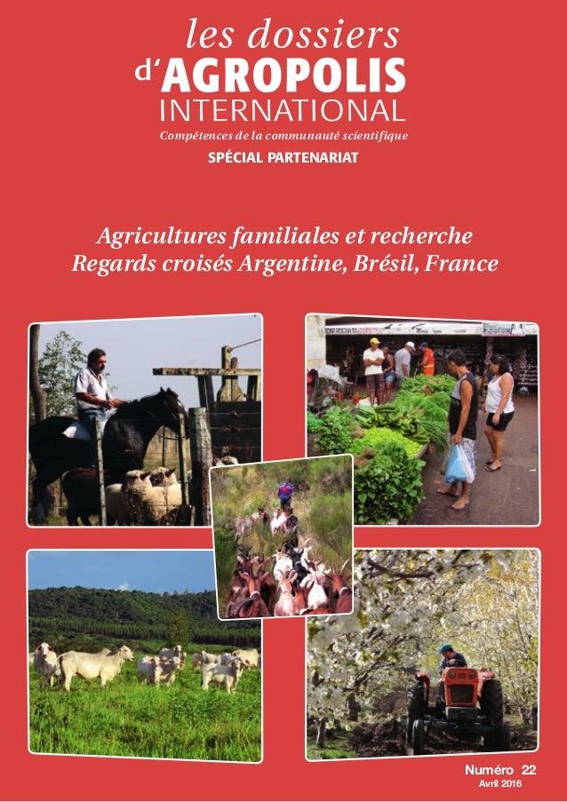 Compétences de la communauté scientifique SPÉCIAL PARTENARIAT Agricultures familiales et recherche Regards croisés Argenti...
