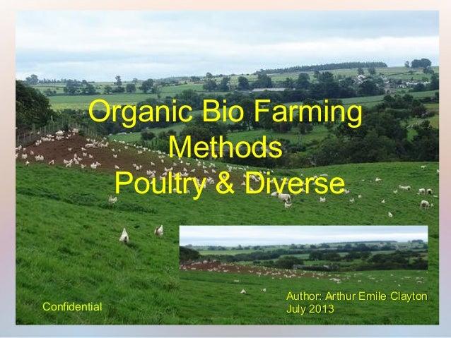 Organic Bio Farming Methods Poultry & Diverse Author: Arthur Emile ClaytonAuthor: Arthur Emile Clayton July 2013July 2013C...