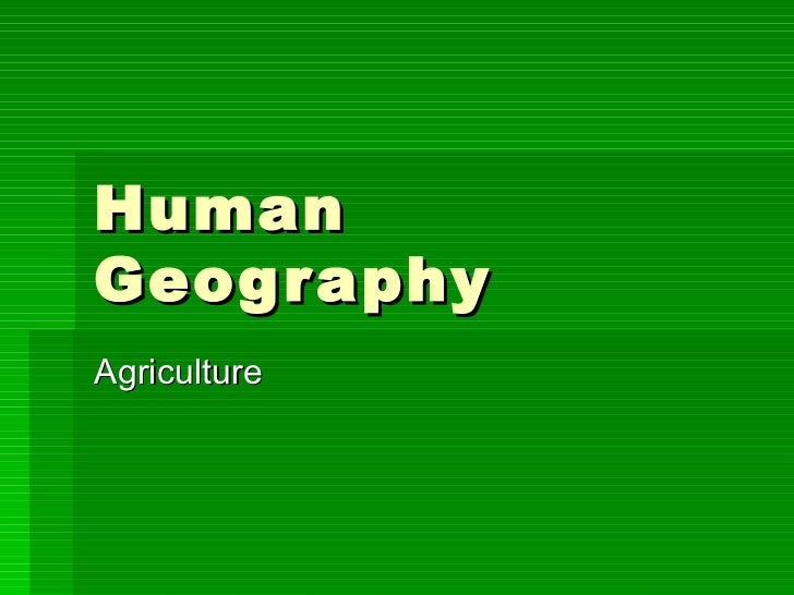 HumanGeog r aphyAgriculture