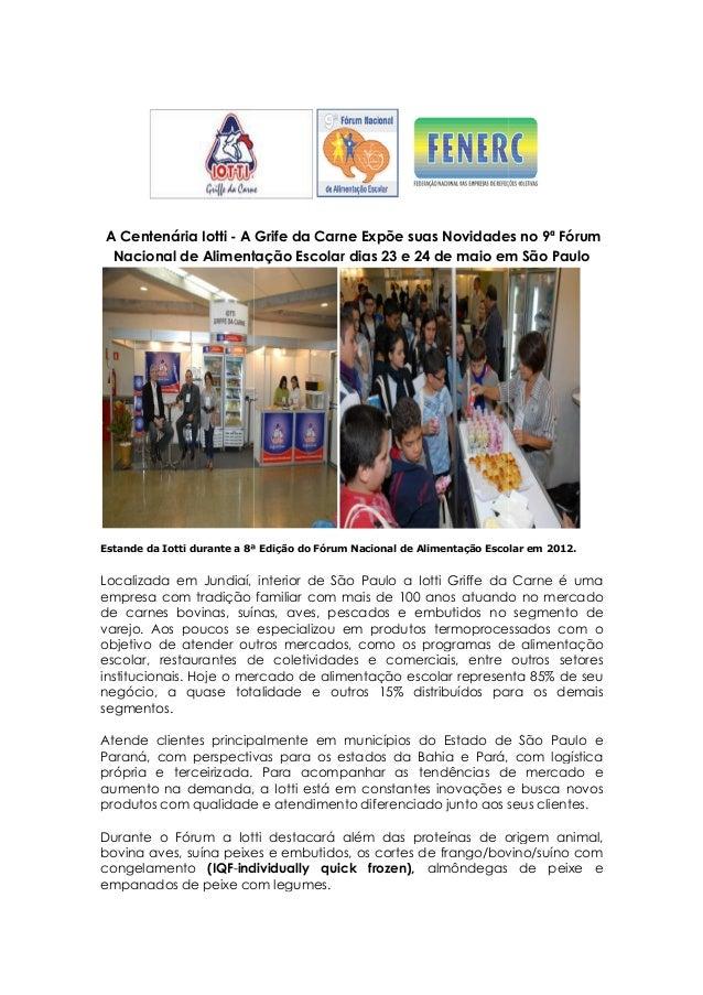 A Centenária Iotti - A Grife da Carne ExpõeNacional de Alimentação EscolarEstande da Iotti durante a 8ª Edição do Fórum Na...